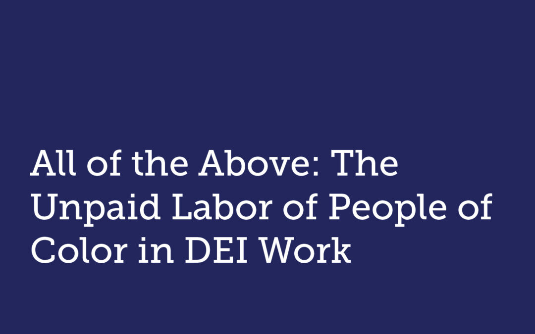 All of the Above: The Unpaid Labor of People of Color in DEI Work