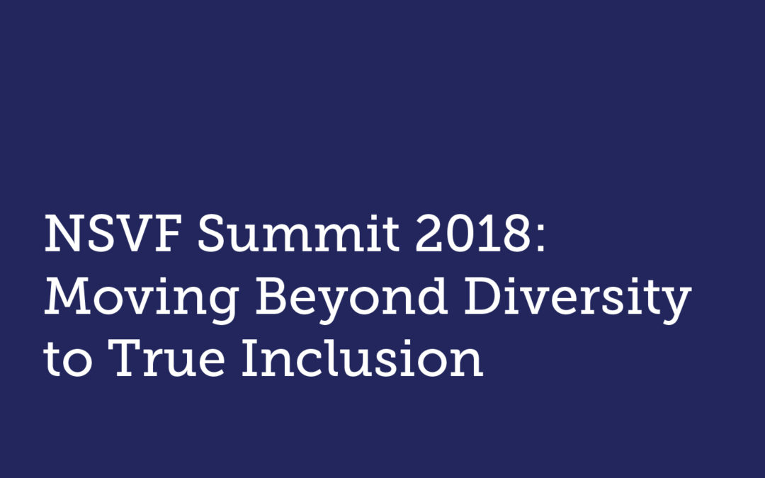 NSVF Summit 2018: Moving Beyond Diversity to True Inclusion