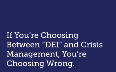 "If You're Choosing Between ""DEI"" and Crisis Management, You're Choosing Wrong."