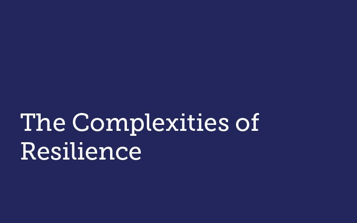 The Complexities of Resilience