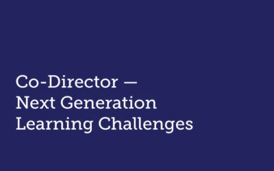 Co-Director, Next Gen Learning Innovation & Practice   Next Generation Learning Challenges