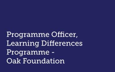 Programme Officer  Learning Differences Programme  Oak Foundation