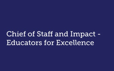Chief of Staff and Impact  Educators for Excellence
