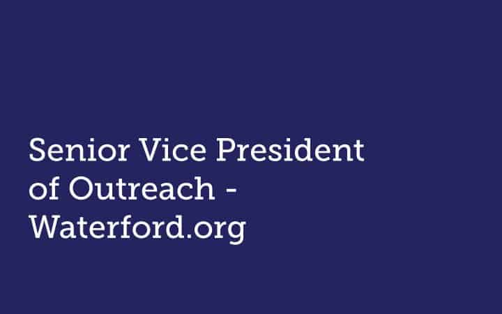 Senior Vice President of Outreach  Waterford.org